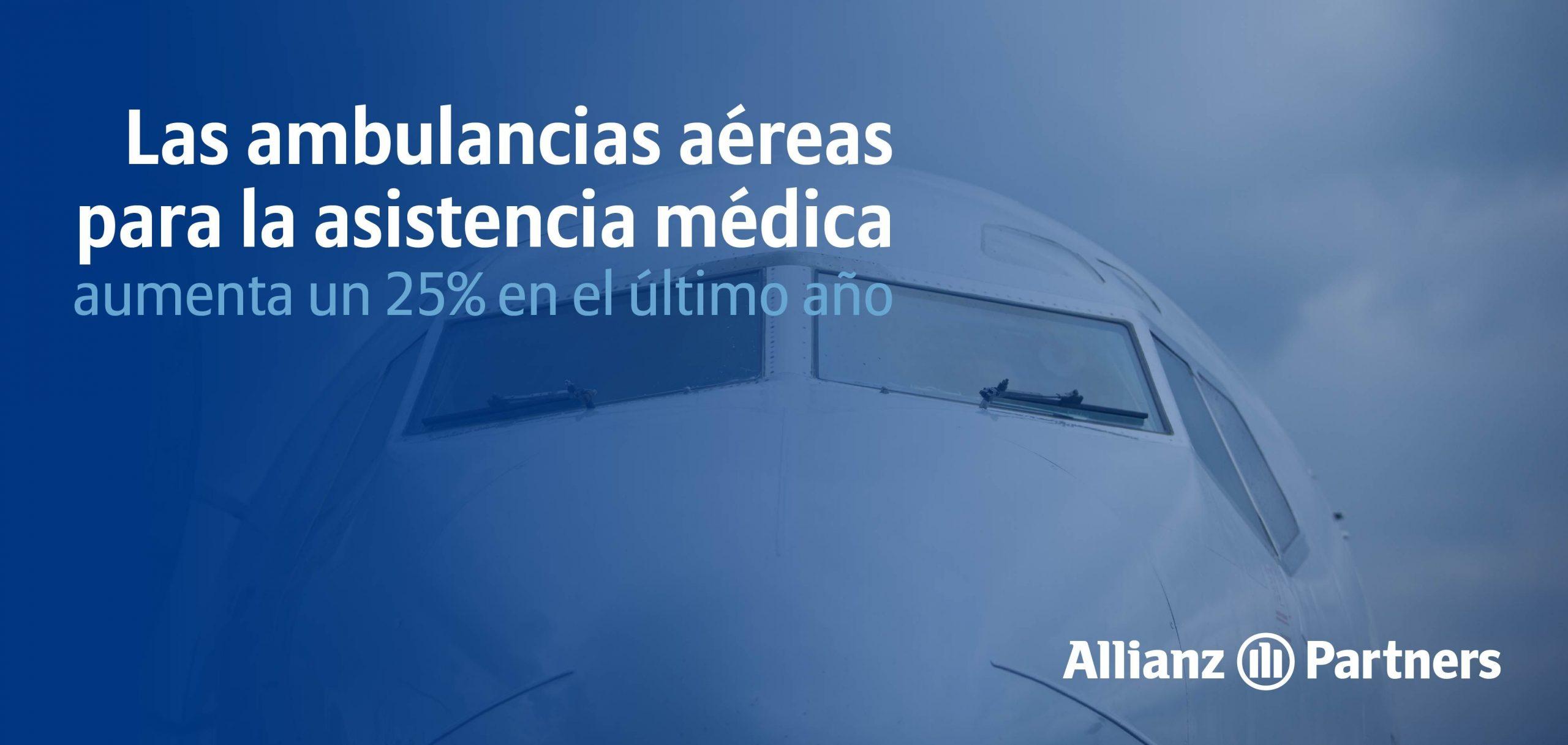 Las ambulancias aéreas para asistencia médica aumentan en un 25% en el último año, según Allianz Partners