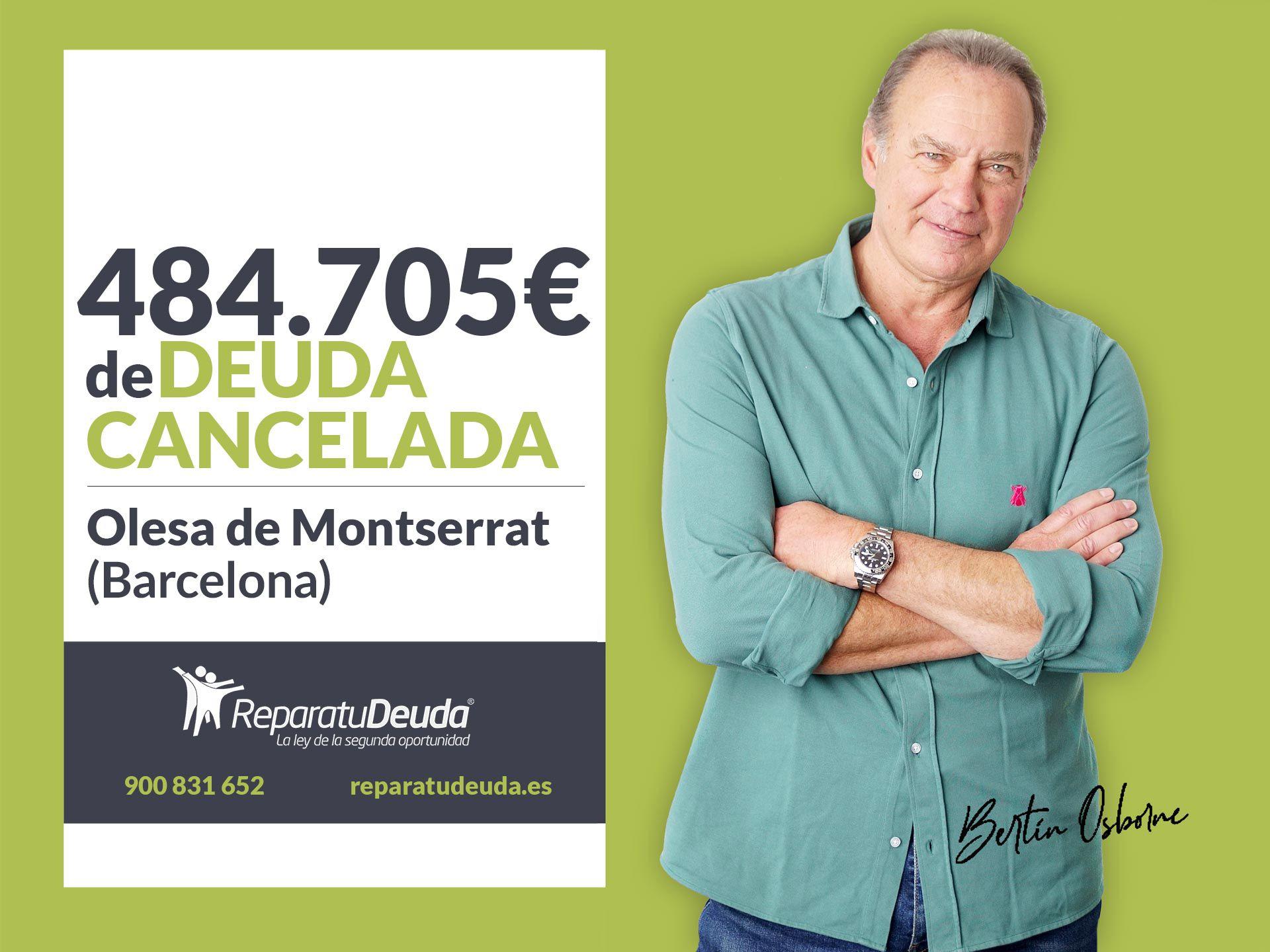 Repara tu Deuda Abogados cancela 484.705 ? en Olesa de Montserrat con la Ley de Segunda Oportunidad
