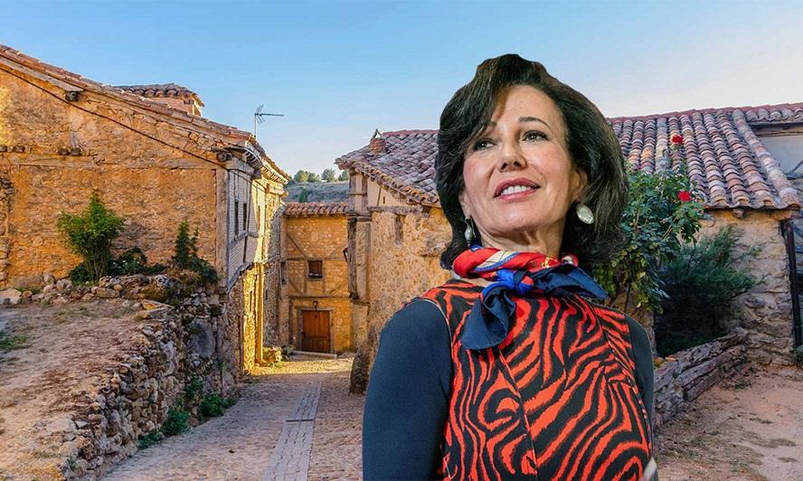 En la España vaciada con… Ana Botín:   10.000 millones en la mente